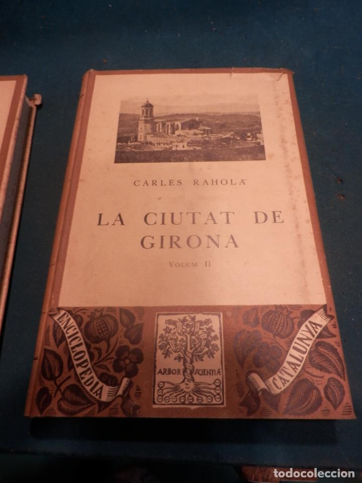 Libros antiguos: LA CIUTAT DE GIRONA - VOL. I + II - 2 LIBROS EN CATALÀ DE CARLES RAHOLA - EDITORIAL BARCINO 1929 - Foto 9 - 243532775