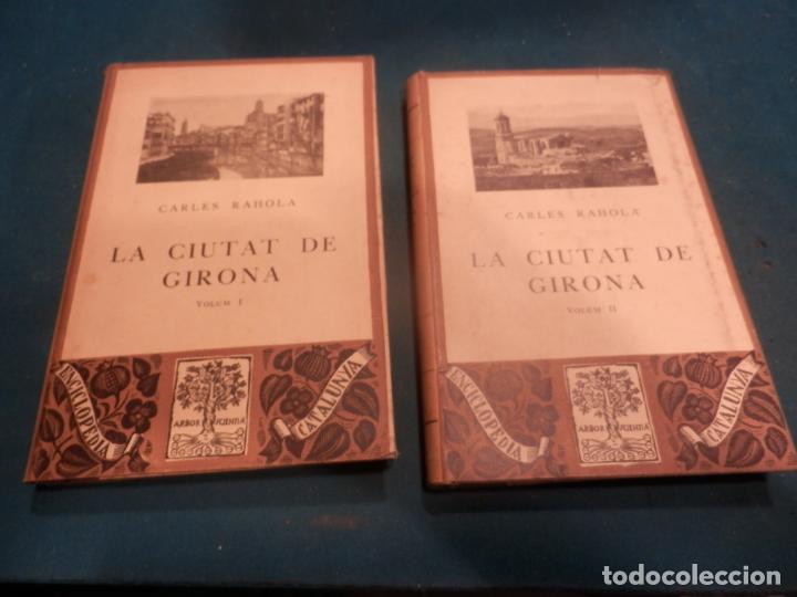 LA CIUTAT DE GIRONA - VOL. I + II - 2 LIBROS EN CATALÀ DE CARLES RAHOLA - EDITORIAL BARCINO 1929 (Libros Antiguos, Raros y Curiosos - Geografía y Viajes)