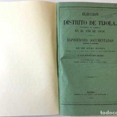 Libros antiguos: ELECCION DEL DISTRITO DE TIJOLA, PROVINCIA DE ALMERIA, EN EL AÑO DE 1858. - GENARO VILLANOVA, JOSÉ.. Lote 243533735