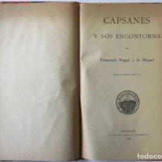 Libros antiguos: CAPSANES Y SOS ENCONTORNS. - NOGUÉ Y DE MIQUEL, FRANCESCH.. Lote 243547265