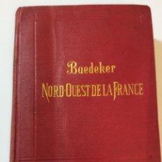 Libros antiguos: GUÍA BAEDEKER EL NOROESTE DE FRANCIA 1913. Lote 243927765