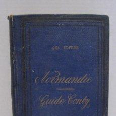 Libros antiguos: NORMANDIE. NORMANDIA. GUIA CONTY. GUIDE CONTY. ILUSTRADA. LES CÔTES DE NORMANDIE. Lote 244726040