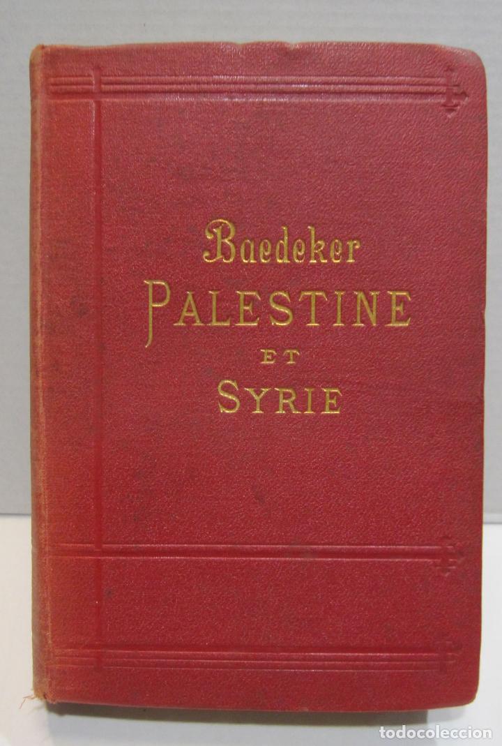 BAEDEKER, KARL. PALESTINE ET SYRIE... A TRAVERS LA MESOPTAMIE ET LA BABYLONIE. L'ILE DE CHYPRE 1912 (Libros Antiguos, Raros y Curiosos - Geografía y Viajes)