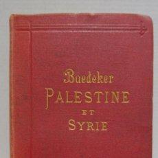 Libros antiguos: BAEDEKER, KARL. PALESTINE ET SYRIE... A TRAVERS LA MESOPTAMIE ET LA BABYLONIE. L'ILE DE CHYPRE 1912. Lote 244877475