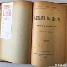 Libros antiguos: BARCELONA TAL CUAL ES. POR UN MADRILEÑO (DE NINGUNA ACADEMIA). - VALERO DE TORNOS, JUAN.. Lote 245208200