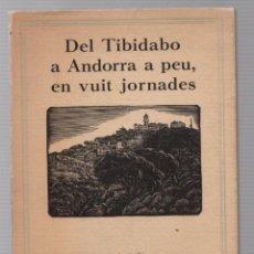Livros antigos: DEL TIBIDABO A ANDORRA A PEU, EN VUIT JORNADES. 1927. EN CATALAN. Lote 245209545