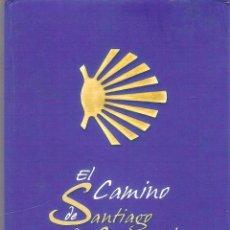 Libros antiguos: EL CAMINO DE SANTIAGO DE COMPOSTELA - EQUIPO ELIPSE. Lote 245291750