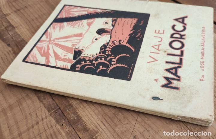 Libros antiguos: VIAJE A MALLORCA. JOSÉ MARIA SALAVERRIA. VICH. INCA - PALMA DE MALLORCA. 1934. - Foto 7 - 245375305