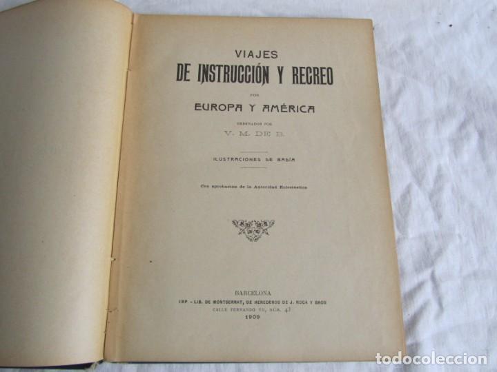 Libros antiguos: Viajes de instrucción y recreo por Europa y América, Ed. Barcelona, 1909 - Foto 7 - 245458415