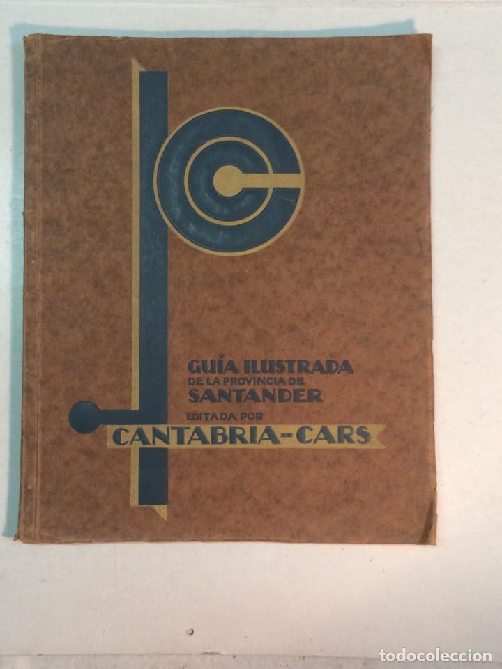 CANTABRIA-CARS: GUÍA ILUSTRADA DE LA PROVINCIA DE SANTANDER (Libros Antiguos, Raros y Curiosos - Geografía y Viajes)