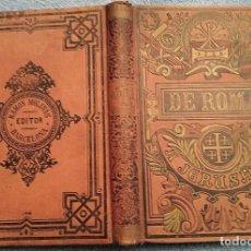 Libros antiguos: DE ROMA A JERUSALÉN. VIAJE A SIRIA Y PALESTINA. MUY ILUSTRADO. EDITORIAL RAMÓN MOLINAS. Lote 245783255