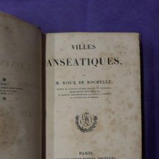 Libros antiguos: ROUX DE ROCHELLE, M. VILLES ANSÉATIQUES.L' UNIVERS. Lote 246133375