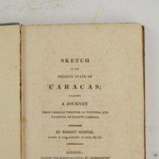Libros antiguos: SKETCH OF THE PRESENT STATE OF CARACAS, 1812, ROBERT SEMPLE, PRINTED FOR ROBERT BALDWIN, LONDON.. Lote 248448445