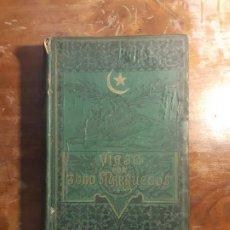 Libros antiguos: VIAJE POR TODO MARRUECOS. Lote 251409945