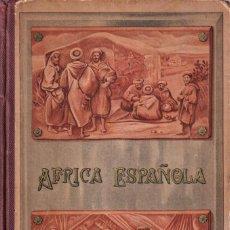 Libros antiguos: AFRICA ESPAÑOLA, COSTUMBRES, USOS HABITANTES FAUNA Y FLORA - ANTONIO J. BASTINOS - 1911. Lote 251484535