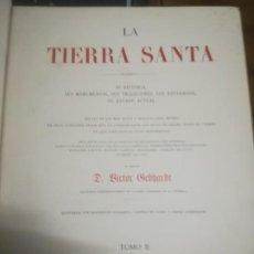 Libros antiguos: LA TIERRA SANTA, VICTOR GEBHARDT. VOLUMEN II. ESPASA EDITORES. BARCELONA (CIRCA1875). Lote 252601570