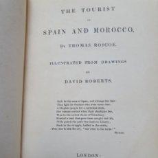 Libros antiguos: THE TOURIST IN SPAIN AND MOROCCO. THOMAS ROSCOE. GRABADOS DAVID ROBERTS. JENNINGS 1838.. Lote 252991925
