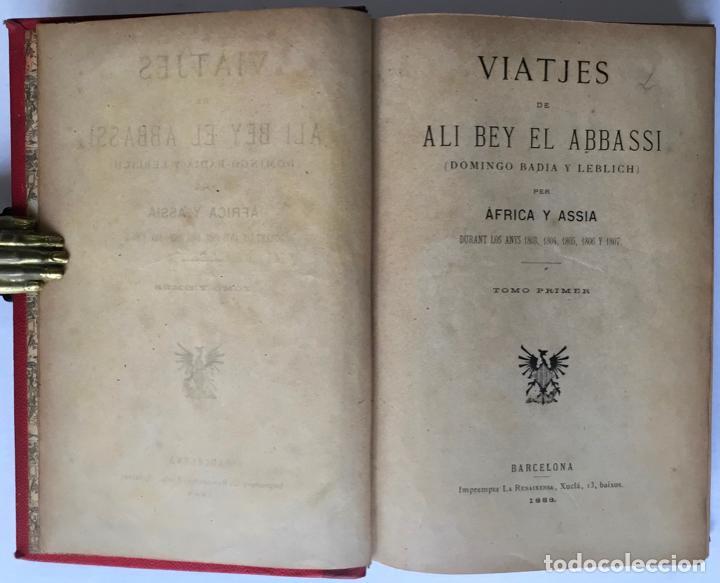 Libros antiguos: VIATJES DE ALI BEY EL ABBASSI (Domingo Badia y Leblich). Per África y Assia, durant los anys 1803, - Foto 2 - 123160306