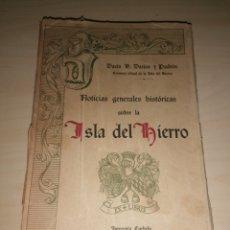 Livres anciens: NOTICIAS GENERALES HISTÓRICAS SOBRE LA ISLA DEL HIERRO. - DACIO VICTORIANO DARIAS Y PADRÓN. 1929. Lote 253477115