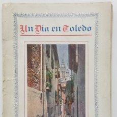 Libros antiguos: 1928. UN DÍA EN TOLEDO (GUÍA ARTÍSTICA ILUSTRADA). P. RIERA VIDAL. MUCHAS FOTOGRAFÍAS. Lote 253484515