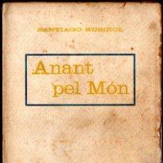 Libros antiguos: SANTIAGO RUSIÑOL . ANANT PEL MÓN (LLIBRERIA ESPANYOLA, S.F.) CATALÀ. Lote 253805550
