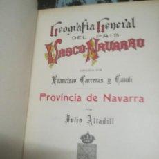 Libros antiguos: NAVARRA. GEOGRAFÍA GENERAL DE ESPAÑA, CARRERAS CANDI. 1909. PROVINCIA DE NAVARRA 2 VOLÚMENES. Lote 254153590