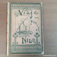 Libros antiguos: VIAJE POR EL NILO. Lote 254419075