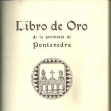 Libros antiguos: 3905.-GALICIA.'LIBRO DE ORO DE LA PROVINCIA DE PONTEVEDRA' JOSE CAO MOURE 'PPKO' 1931. Lote 254774050