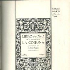 Libros antiguos: 3905.-GALICIA-LIBRO DE ORO DE LA PROVINCIA DE LA CORUÑA- POR JOSÉ CAO MOURE 'PPKO' 1930. Lote 254779795