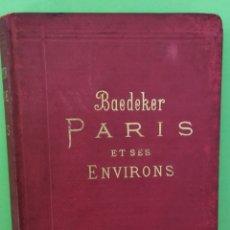Libros antiguos: GUÍA BAEDEKER PARÍS 1900.. Lote 254840220