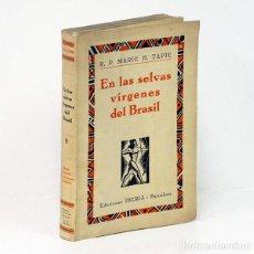 Libros antiguos: TAPIE (R. P. MARIE H.).- EN LAS SELVAS VÍRGENES DEL BRASIL. IBERIA, 1929. ILUSTRADO. Lote 254867410