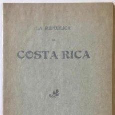 Libros antiguos: LA REPÚBLICA DE COSTA RICA.. Lote 123146423