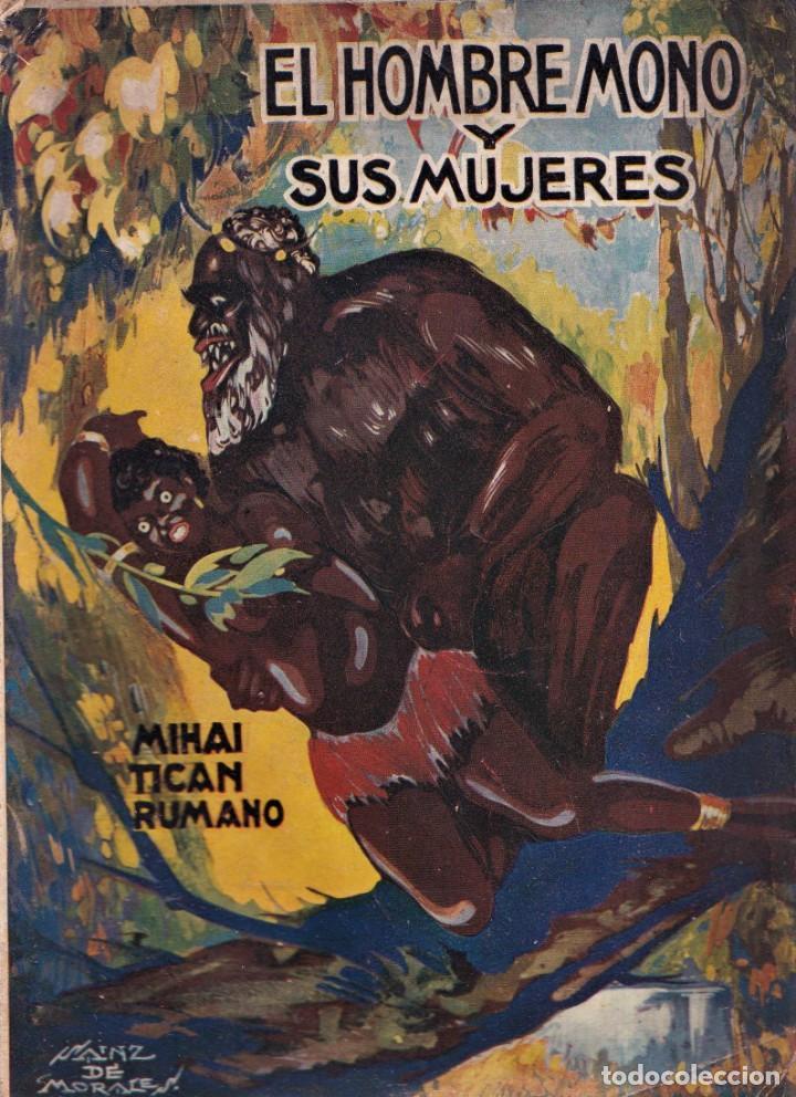 EL HOMBRE MONO Y SUS MUJERES - MIHAI TICAN RUMANO - ED LUX BARCELONA 1928 (Libros Antiguos, Raros y Curiosos - Geografía y Viajes)