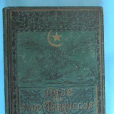 Libros antiguos: VIAJE POR TODO MARRUECOS. JULIÁN A. DE SESTRI. EDITORIAL RAMÓN MOLINAS, 1897.. Lote 254920555
