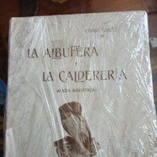 Libri antichi: LA ALBUFERA Y LA CALDERERÍA EMILIO SARZO 1906. Lote 254955845
