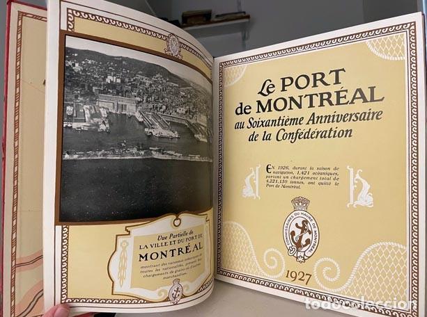 LE PORT DE MONTRÉAL AU SOIXANTIÈME ANNIVERSAIRE... 1927. (PUERTO DE MONTRÉAL. MAPAS. FOTOGRAFÍAS. (Libros Antiguos, Raros y Curiosos - Geografía y Viajes)