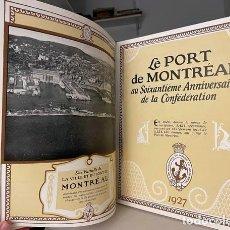 Libros antiguos: LE PORT DE MONTRÉAL AU SOIXANTIÈME ANNIVERSAIRE... 1927. (PUERTO DE MONTRÉAL. MAPAS. FOTOGRAFÍAS.. Lote 255994335