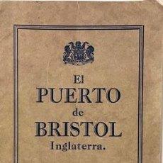 Libros antiguos: EL PUERTO DE BRISTOL (PUERTA DEL OESTE DE INGLATERRA) EXPOSICIÓN INTERNACIONAL DE BARCELONA 1929.. Lote 256892385