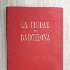 Libros antiguos: LA CIUDAD DE BARCELONA . GUIA LOP . 1916 .. Lote 257821050