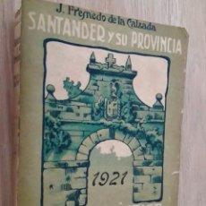Libros antiguos: GUÍA PRÁCTICA DEL TURISTA, SANTANDER Y SU PROVINCIA, J. FRESNEDO DE LA CALZADA 1921. Lote 257821565