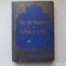 Libros antiguos: LIBRERIA GHOTICA.POR LAS FLORESTAS DEL PARANÁ Y EL OHIO.BOSQUES SUR Y NORTE DE AMÉRICA.1900.GRABADOS. Lote 257823120