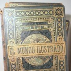 Libros antiguos: EL MUNDO ILUSTRADO. BIBLIOTECA DE LAS FAMILIAS. HISTORIA, VIAJES, CIENCIAS, ARTES, LITERATURA (8 VOL. Lote 257829025
