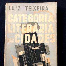 Libros antiguos: CATEGORIA LITERÁRIA DAS CIDADES. LUIZ TEIXEIRA. LISBOA. LIVRARIA BERTRAND. [1930 H.] CONSTRUCTIVISMO. Lote 260269670
