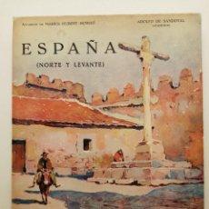 Libros antiguos: ESPAÑA, NORTE Y LEVANTE 1931, (TIRADA LIMITADA NUMERADA 318/1500), EDICIONES EDITA, INTONSO. Lote 260544840