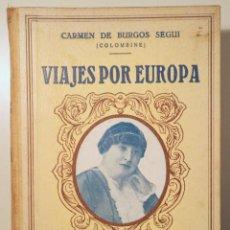 Libros antiguos: BURGOS SEGUÍ, CARMEN DE [ COLOMBINE ] - VIAJES POR EUROPA. IMPRESIONES. FRANCIA. ITALIA. Y MONACO. Lote 260855760