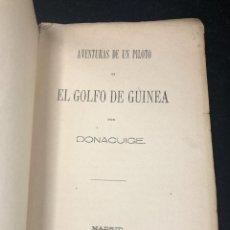 Libros antiguos: AVENTURAS DE UN PILOTO EN EL GOLFO DE GUINEA POR DONACUIGE 1886 ORIGINAL MUY RARO. Lote 261241875