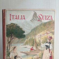 Libros antiguos: ITALIA Y SUIZA. ALFREDO OPISSO. IMPRENTA ELZEVIRIANA Y LIBRERÍA CAMÍ, 1928.. Lote 261603685