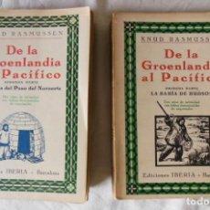 Libros antiguos: DE LA GROENLANDIA AL PACIFICO TOMOS I Y II. 1930 KNUD RASMUSSEN. Lote 261617020