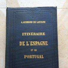 Libros antiguos: A. GERMOND DE LAVIGNE. ITINÉRAIRE DE L´ESPAGNE ET DU PORTUGAL.HACHETTE ET Cª. 1.881.TEXTO EN FRANCÉS. Lote 261618375