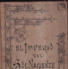 Libros antiguos: EL IMPERIO DEL SOL NACIENTE, IMPRESIONES DE UN VIAJE AL JAPÓN - D. JUAN LUCENA DE LOS RIOS - C.1890. Lote 262179380